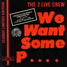 2 Live Crew - We want some pus... 1989 disc vinil Maxi Single Hip Hop / rap - Muzica Hip Hop