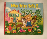 Carte pt copii, in limba germana, Wo bin ich?, vintage, 1983, cartonata