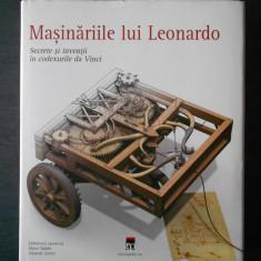 MASINARIILE LUI LEONARDO, SECRETE SI INVENTII IN CODEXURILE DA VINCI (Rao, 2006) - Enciclopedie
