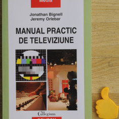 Manual practic de televiziune Jonathan Bignell Jeremy Orlebar