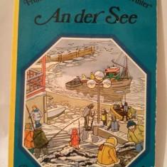 Carte pt copii, limba germana, An der See, Fruhling, Sommer, Herbst und Winter - Carte de povesti