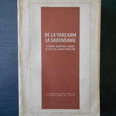 DE LA VARLAAM LA SADOVEANU, STUDII DESPRE LIMBA SI STILUL SCRIITORILOR - Studiu literar