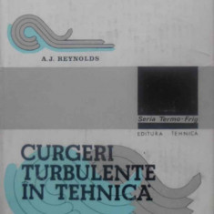 Curgeri Turbulente In Tehnica - A.j. Reynolds, 409265 - Carti Constructii
