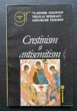 Crestinism si antisemitism  / V. Soloviov, Nikolai Berdiaev si Gheorghi Fedotov