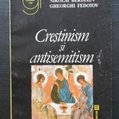 Crestinism si antisemitism / V. Soloviov, Nikolai Berdiaev si Gheorghi Fedotov - Carte Filosofie