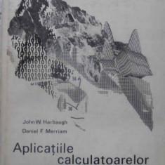 Aplicatiile Calculatoarelor In Geologie - John W. Harbaugh, Daniel F. Merriam, 409258 - Carte Geografie
