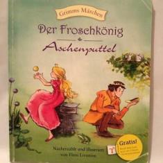 Carte pt copii, in limba germana, Der Froschkonig si Aschenputtel, Fratii Grimm - Carte de povesti