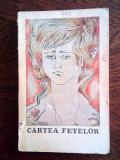 DD -  CARTEA FETELOR, SCHIOPU si OPROIU,  1977  334 pag
