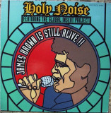 Holy Noise ft. The .. - James Brown Is Still Alive disc vinil Maxi Single Techno