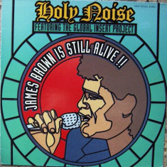 Holy Noise ft. The .. - James Brown Is Still Alive disc vinil Maxi Single Techno - Muzica House