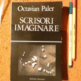 OCTAVIAN PALER - Scrisori imaginare, 1979 (dedicatie/autograf pt. MHS)