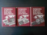 ROMANIA IN ANII CELUI DE-AL DOILEA RAZBOI MONDIAL  3 volume