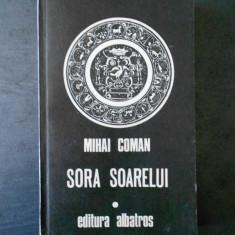 MIHAI COMAN - SORA SOARELUI, SCHITE PENTRU O FRESCA MITOLOGICA - Carte mitologie