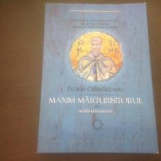 SFANTUL MAXIM MARTURISITORUL: STUDII SI TRADUCERI