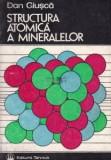 Dan Giusca - Structura atomică a mineralelor, Humanitas, 1986