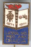 Liceul Ind. Mecanic Agricol din Craiova 1871-1971 - Insigna Cultura Scoala