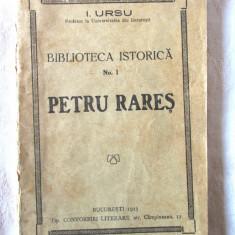 BIBLIOTECA ISTORICA Nr. 1 - PETRU RARES, I. Ursu, 1923 - Carte veche
