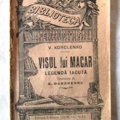 """VISUL LUI MACAR. Legenda iacuta"", V. Korolenko. Editie interbelica - Carte veche"