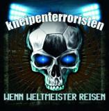 Kneipenterroristen - Wenn Weltmeister Reisen ( 1 VINYL )