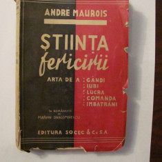 "AF - Andre MAUROIS ""Stiinta Fericirii"" / SOCEC / interbelica"