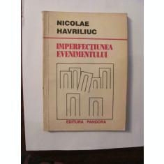 """AF - Nicolae HAVRILIUC """"Imperfectiunea Evenimentului"""""""