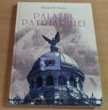 Palatul Patriarhiei: ... istoria constructiei sale / Nicolae St. Noica album