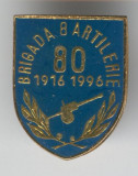 BRIGADA 8 Artilerie 1916-1996 - Romania - Rara Insigna MILITARA