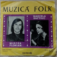 "DISC VINIL MIC(7""):MUZICA FOLK - MIRCEA FLORIAN / MARCELA SAFTIUC[45-EDC 10.327]"
