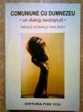 Neale Donald Walsch - Comuniune cu Dumnezeu