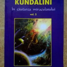 Osho - Kundalini in cautarea miraculosului, vol. 2 - Carte ezoterism
