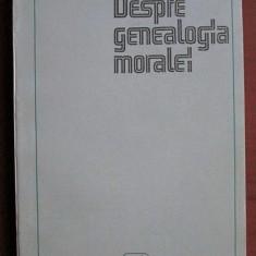 Despre genealogia moralei / Friedrich Nietzsche - Carte Filosofie