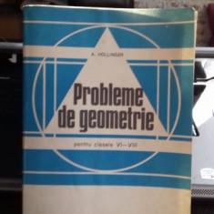 PROBLEME DE GEOMETRIE PENTRU CLASELE VI-VIII - A. HOLLINGER - Carte Matematica