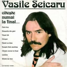 Vasile Seicaru – Citeste numai la final ( LP - Romania - VG) - Muzica Pop, VINIL