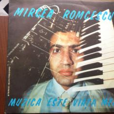 Mircea romcescu muzica este viata mea disc vinyl lp muzica pop electrecord, VINIL