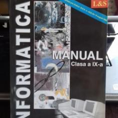 INFORMATICA MANUAL PENTRU CLASA A IX-A - DANA LICA - Carte Informatica