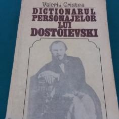 DICȚIONARUL PERSONAJELOR LUI DOSTOIEVSKI/ VALERIU CRISTEA/ 1983 - Carte Cultura generala