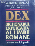 "Dex Dictionarul Explicativ Al Limbii Romane - Academia Romana Institutul De Lingvistica ""iorgu I,409513"