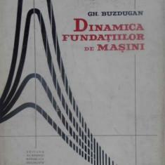 Dinamica Fundatiilor De Masini - Gh. Buzdugan, 409483