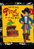 Cum sa devii pirat in cel mult sapte zile, jocuri pentru copii