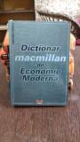 DICTIONAR MACMILLAN DE ECONOMIE MODERNA - SORICA SAVA