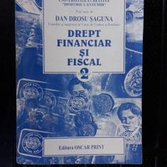 Drept Financiar Si Fiscal DAN DROSU Saguna VOL 2 STARE FOARTE BUNA . - Carte Drept financiar