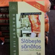 SLABESTE SANATOS CU DIETA SOUTH BEACH - ARTHUR AGATSTON