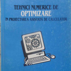 Tehnici Numerice De Optimizare In Proiectarea Asistata De Cal - Mircea Ancau, Liviu Nistor, 409564