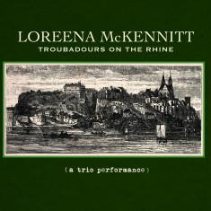 Loreena McKennitt Troubadours On The Rhine digi cd) - Muzica Ambientala