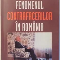 FENOMENUL CONTRAFACERILOR IN ROMANIA , VOL. III de DAN COSTE , 2004