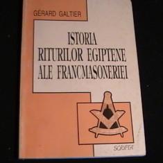 ISTORIA RITURILOR EGIPTENE ALE FRANCMASONERIEI-G. GALTIER-207 PG-, Alta editura