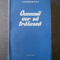 I. EHRENBURG - OAMENII VOR SA TRAIASCA