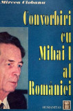 Convorbiri cu Mihai I al Romaniei - Autor(i): Mircea Ciobanu