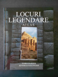JAMES HARPUR, JENNIFER WESTWOOD - LOCURI LEGENDARE. ATLAS