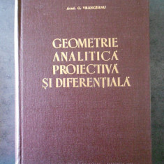 G. VRANCEANU - GEOMETRIE ANALITICA PROIECTIVA SI DIFERENTIALA (1962)